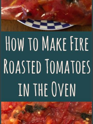 How to Make Fire Roasted Tomatoes in the Oven