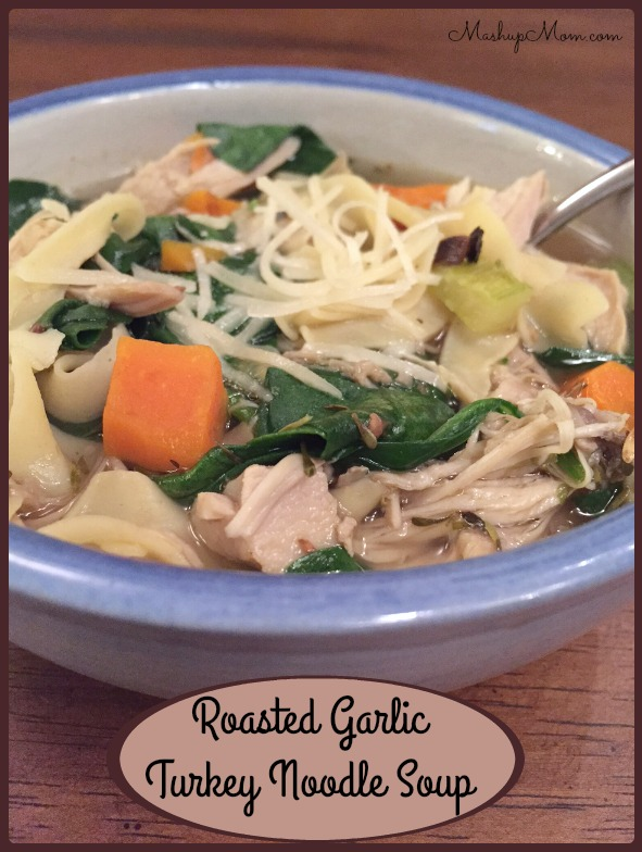 Roasted Garlic Turkey Noodle Soup - Mashup Mom