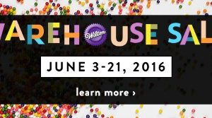 Wilton Warehouse Sale (formerly Wilton Tent Sale) starts TODAY!