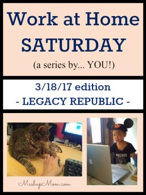 Work at Home Saturday 3/18/17 — Legacy Republic