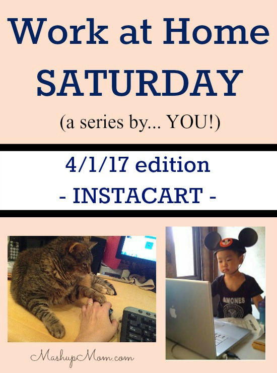 Work at Home Saturday 4/1/17 -- Instacart