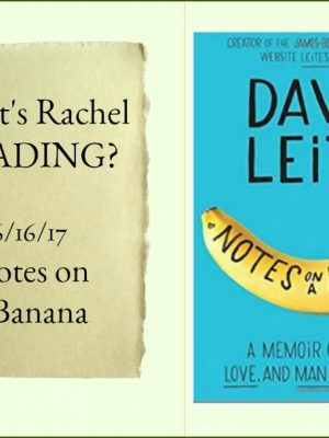 What's Rachel Reading? Notes on a Banana