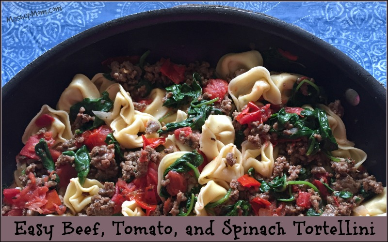 easy beef tomato and spinach tortellini