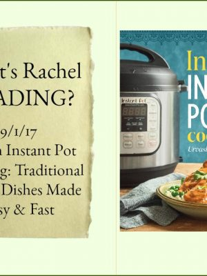 What's Rachel Reading? Indian Instant Pot Cooking: A Review
