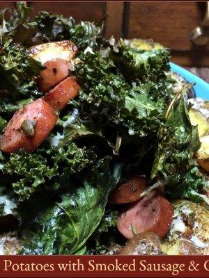 Crash Hot Potatoes with Smoked Sausage & Crispy Kale