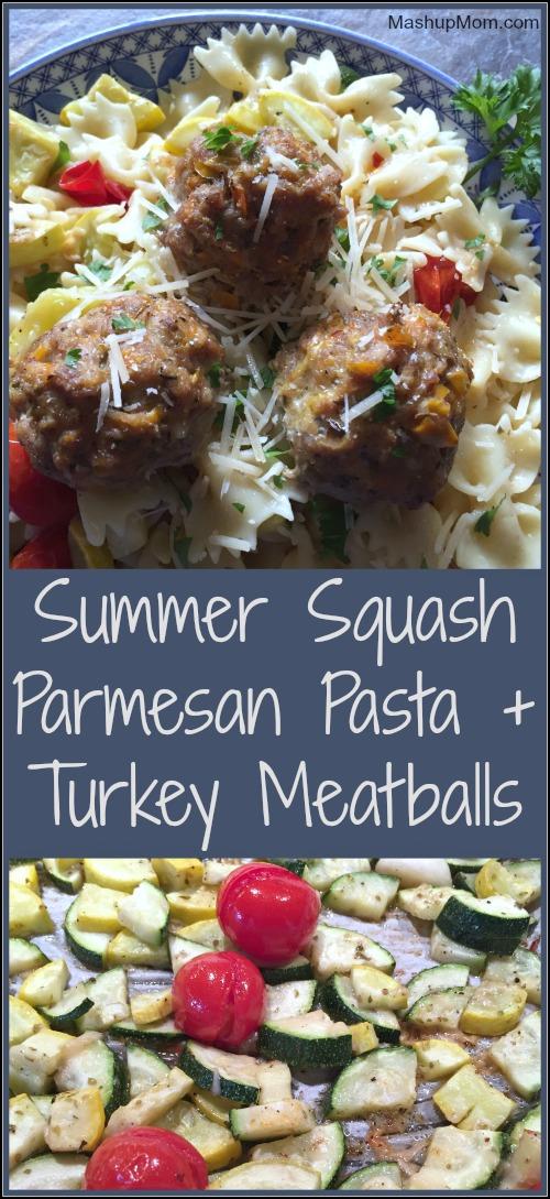 summer squash parmesan pasta + turkey meatballs