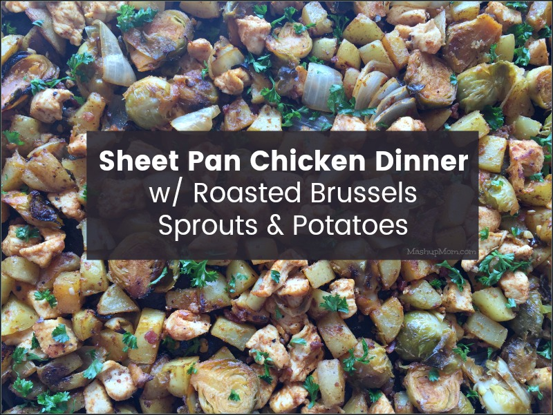 sheet pan chicken with brussels sprouts & potatoes