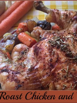 Simple Roast Chicken and Vegetables