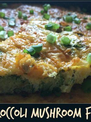 Easy Broccoli Mushroom Frittata — Low Carb, Gluten Free!
