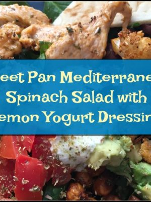Sheet Pan Mediterranean Spinach Salad with Lemon Yogurt Dressing