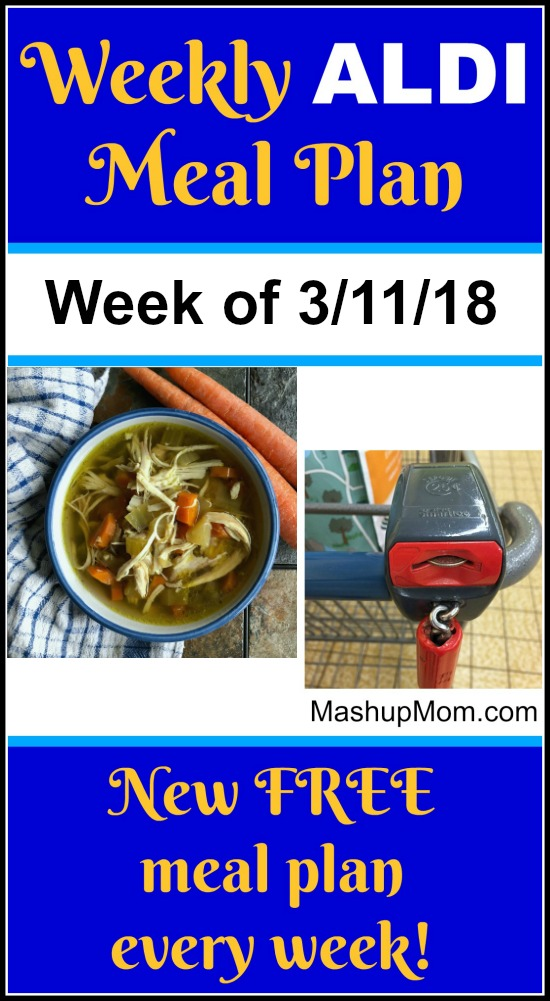 Looking for a March 2018 ALDI Meal Plan? Here's your FREE ALDI meal plan for the week of 3/11/18 - 3/17/18 -- find new FREE ALDI Meal Plans each week @ MashupMom.com.