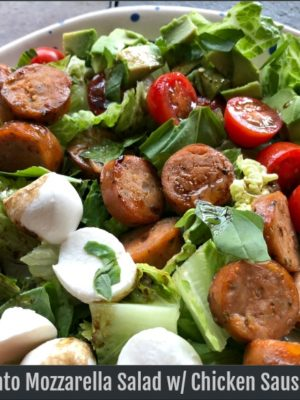 30 Minute Chopped Tomato Mozzarella Salad with Chicken Sausage & Avocado
