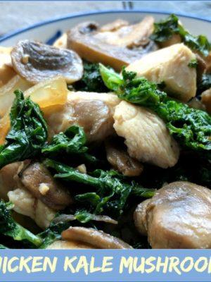 Simple Chicken Kale Mushroom Stir Fry
