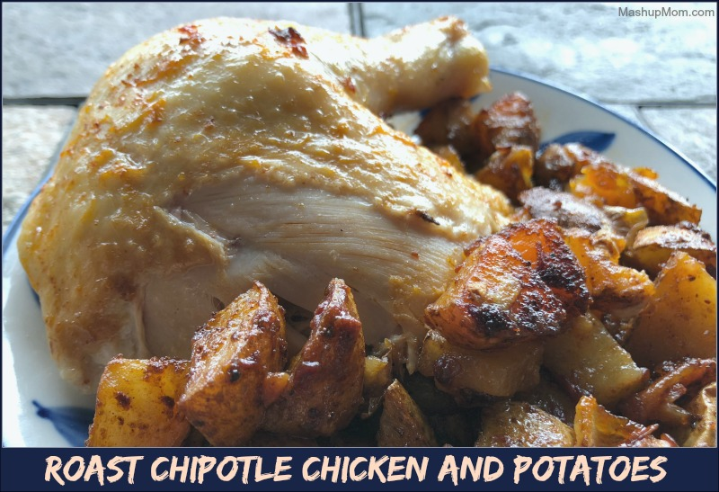 roast chipotle chicken and potatoes