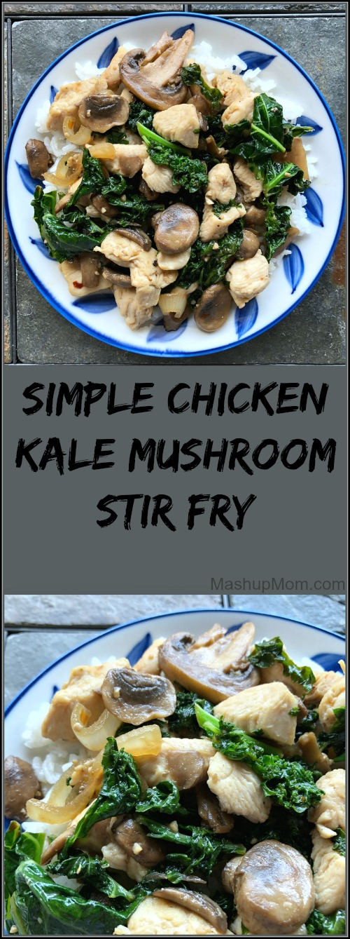 simple chicken kale mushroom stir fry