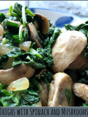 Cheesy Chicken Thighs with Spinach and Mushrooms