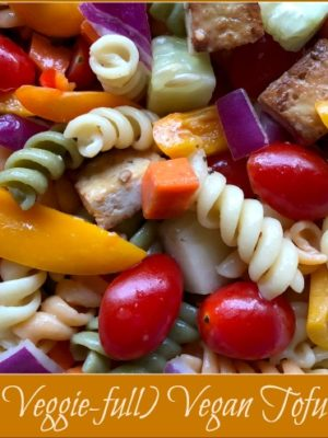 Colorful (and Veggie-full) Vegan Tofu Pasta Salad