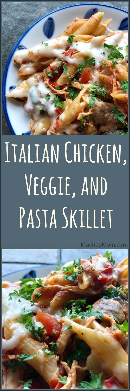 Italian chicken pasta skillet with veggies