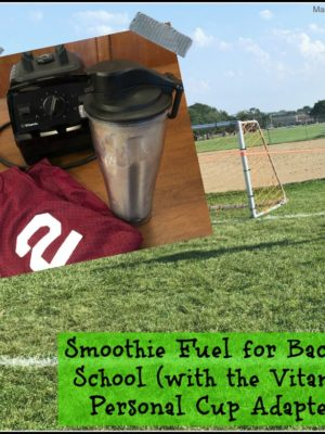 Smoothie Fuel for Back to School (with the Vitamix Personal Cup Adapter)