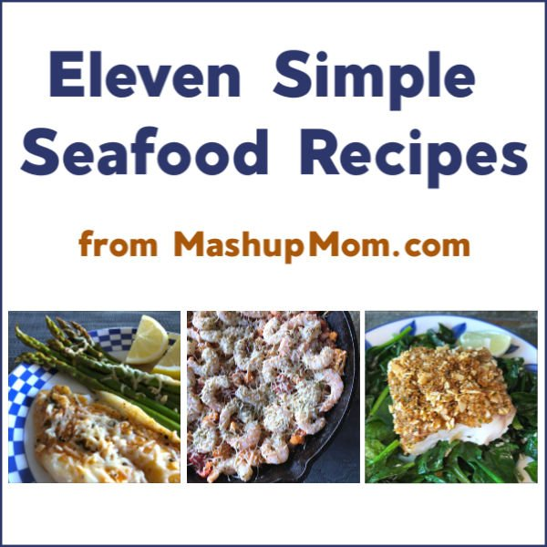eleven simple seafood recipes