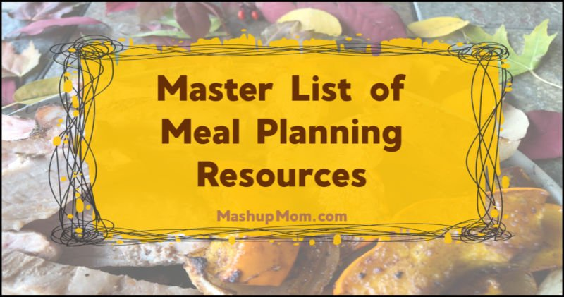 master list of meal planning resources from Mashup Mom