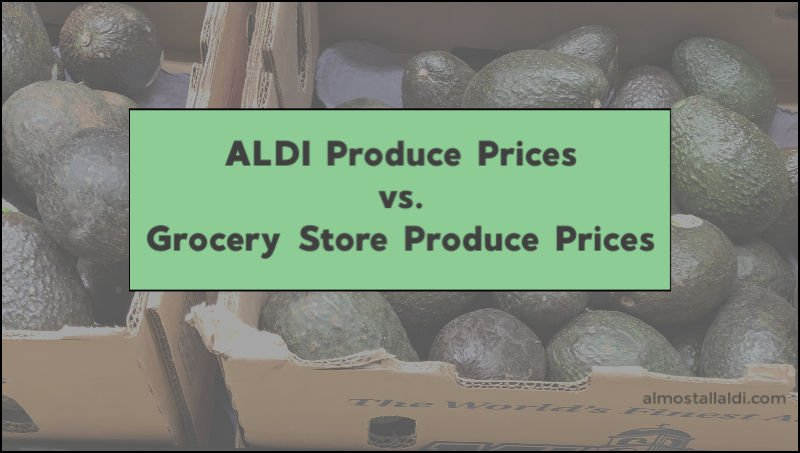 aldi produce prices vs grocery store produce prices