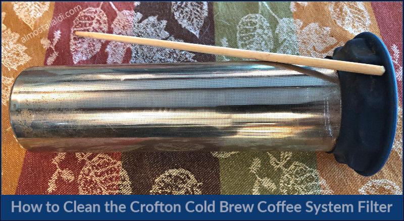 how to clean the crofton cold brew coffee filter