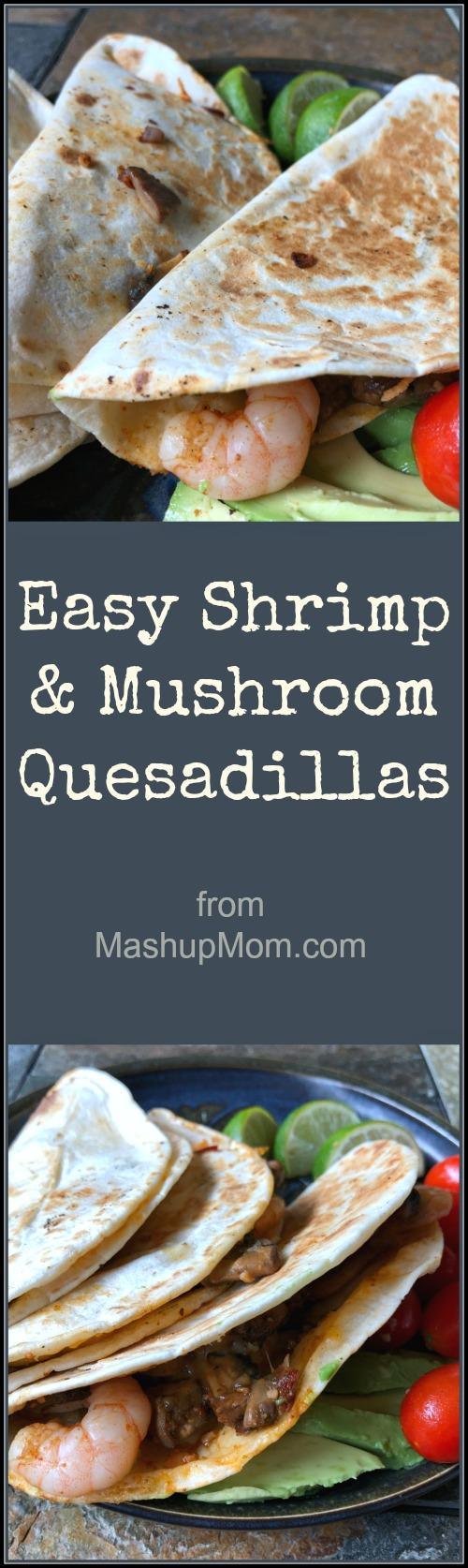 easy mushroom & shrimp quesadillas