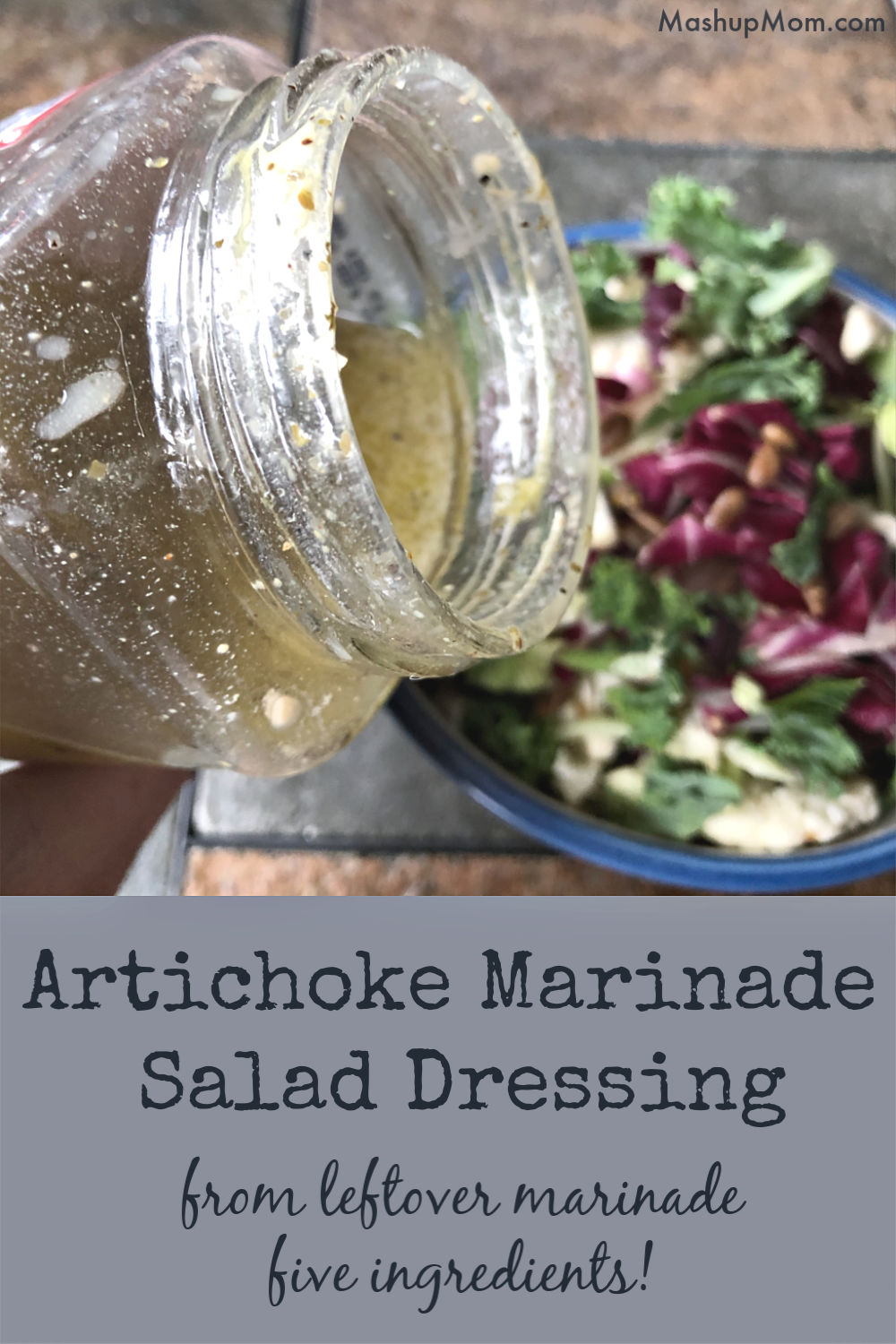 artichoke marinade salad dressing from leftover marinade -- just five ingredients