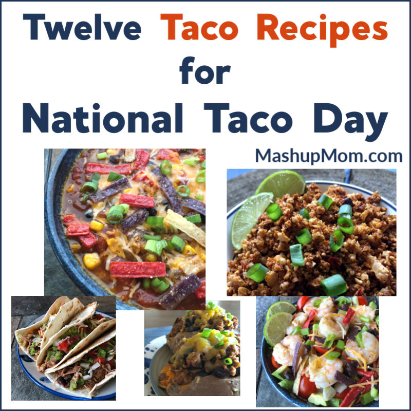 twelve easy taco recipes for national taco day or any taco Tuesday