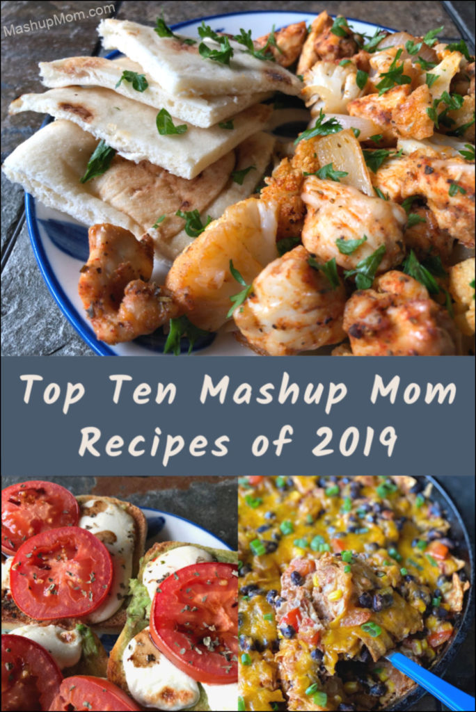 Here are the top ten Mashup Mom recipes from 2019, from a deconstructed vegetarian enchiladas skillet to sheet pan cauliflower & chicken! Let's celebrate the best food from the last year, and look forward to more fabulous new recipes in 2020.