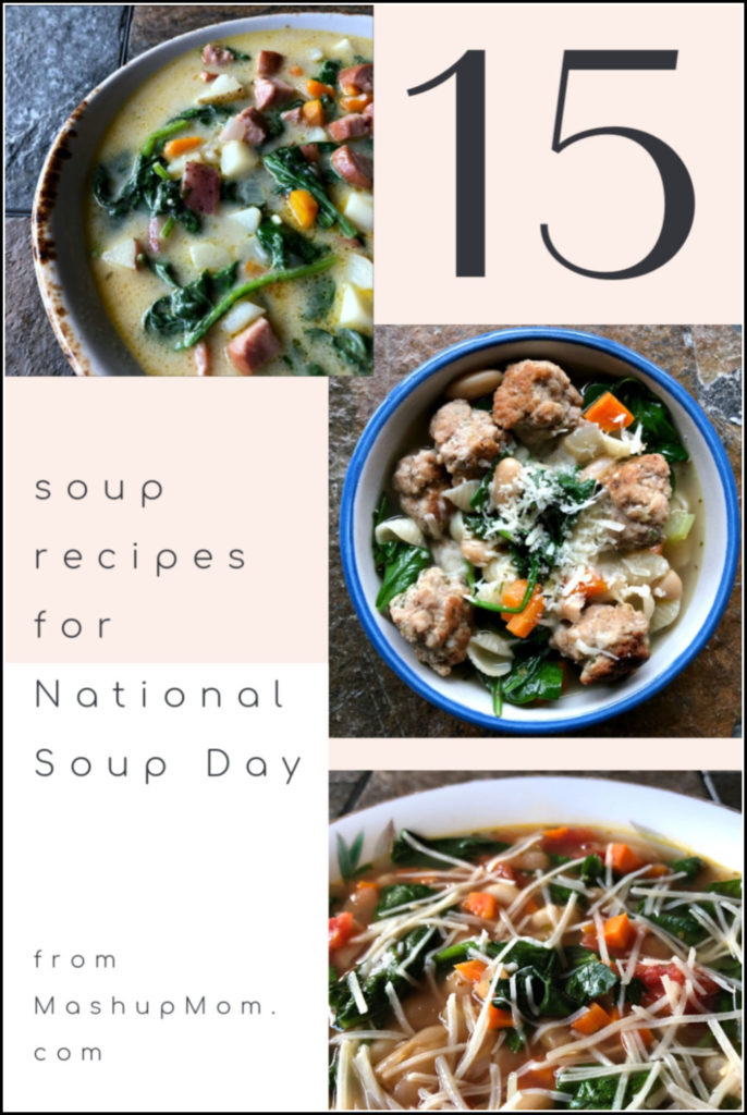 15 filling soup recipes for National Soup Day: Potato & Polska kielbasa soup, Italian wedding soup with turkey meatballs, taco soup, leftover turkey soup, wonton soup with spinach, and so much more!
