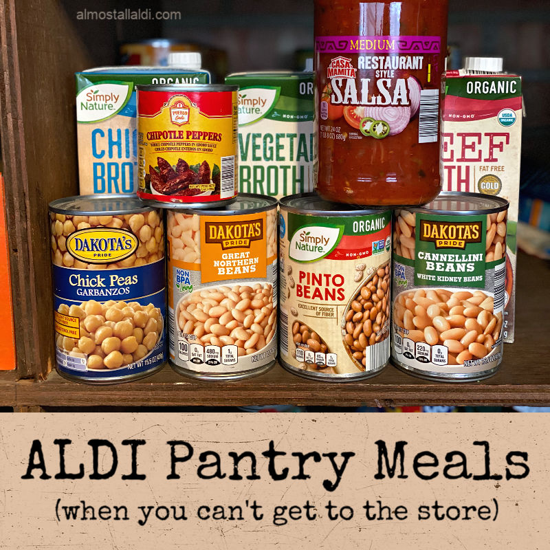 ALDI pantry meals when you won't be able to get to the store for a while