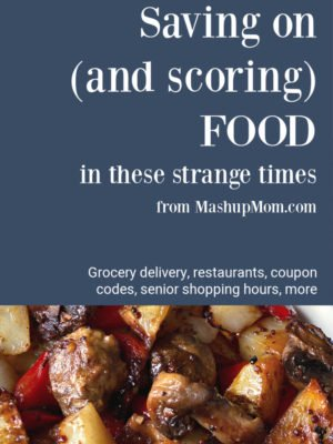 Saving on food, scoring groceries, saving on restaurant delivery, coupon codes, senior shopping hours, and more resources for strange times.