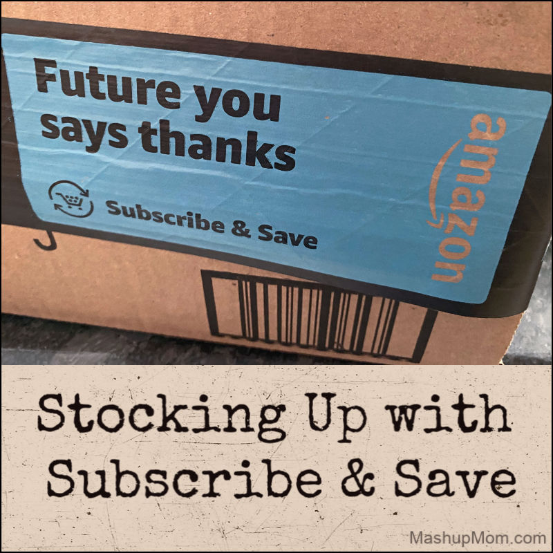 stocking up with Amazon subscribe & save when you can't get out to the store
