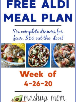 Free ALDI Meal Plan week of 4/26/20 - 5/2/20: Six complete dinners for four, $60 out the door! Save time and money with meal planning, and find new ALDI meal plans each week.