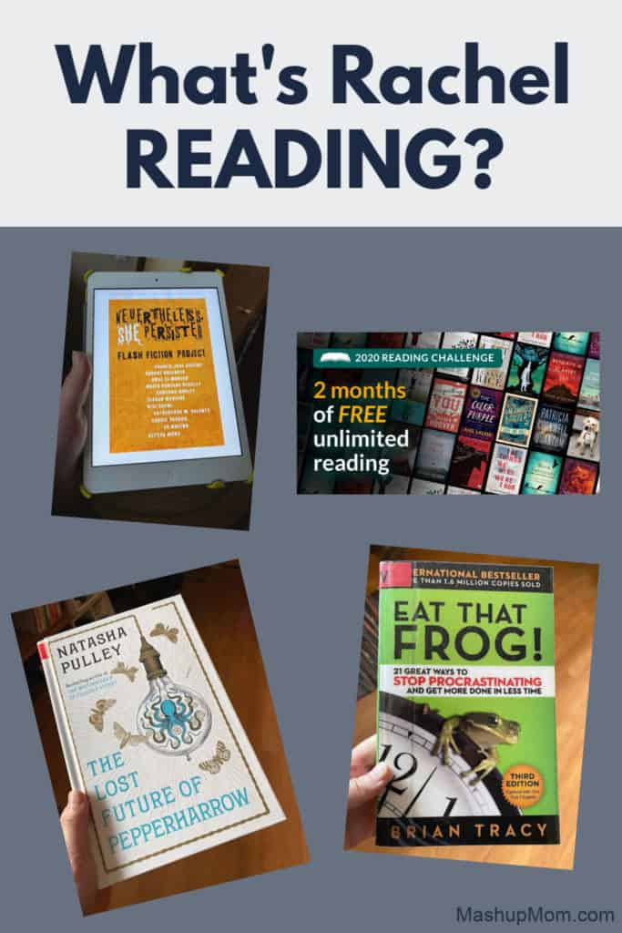 What's Rachel Reading in April 2020: Eat That Frog! The Lost Future of Pepperharrow, and Nevertheless, She Persisted. Plus, two free months of Amazon Kindle Unlimited!