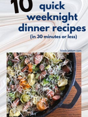 10 quick weeknight dinner recipes that can be on your table in 30 minutes (or less): Easy recipes for evenings when you don't have a lot of time, or don't have a lot of energy!