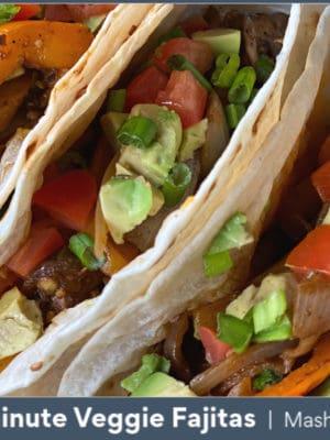 25 minute vegetarian fajitas with peppers mushroom and onion