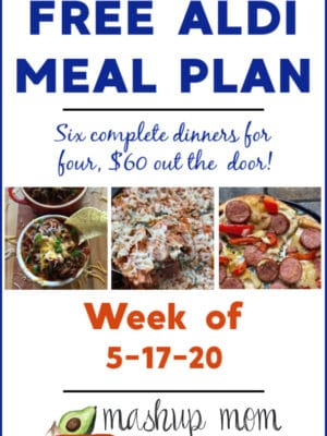 Free ALDI Meal Plan week of 5/17/20 - 5/23/20: Six complete dinners for four, $60 out the door! Save time and money with meal planning, and find new free ALDI meal plans each week.