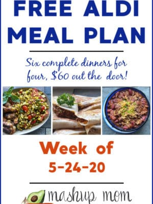 Free ALDI Meal Plan week of 5/24/20: Six complete dinners for four, $60 out the door!