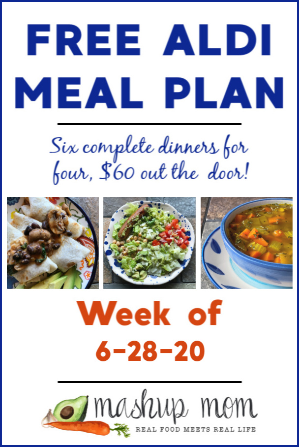 Free ALDI Meal Plan week of 6/28/20: Six dinners for four for $60.