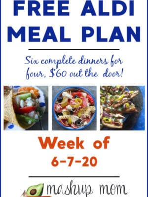 Free ALDI Meal Plan week of 6/7/20: Six complete dinners for four, $60 out the door.