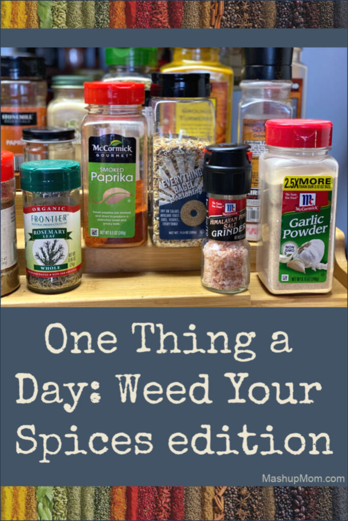 one thing a day: Weed and organize your spices