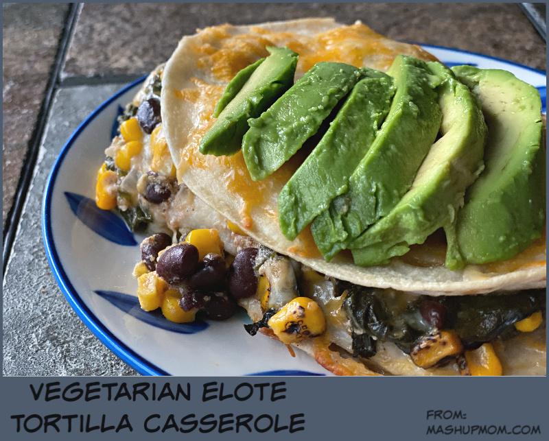 Vegetarian elote tortilla casserole uses frozen elote style corn!