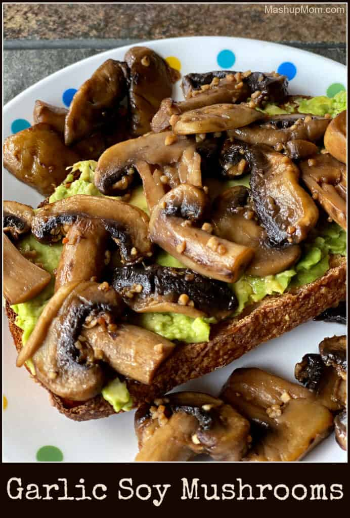 Easy garlic soy mushrooms (on avocado toast!).