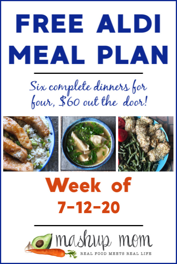 Free ALDI Meal Plan week of 7/12/20: Mashup Mom Meal Plan feeds four!