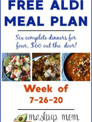 Mashup Mom ALDI Meal Plan week of 7/26/20: Six dinners for 4, $60