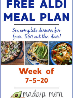 Free ALDI Meal Plan week of 7/5/20: Six dinners for four, $60