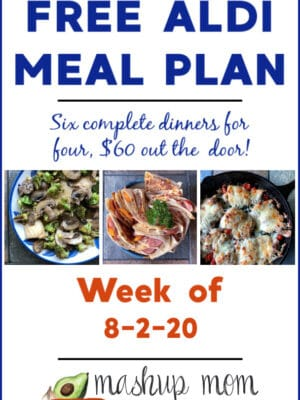 Free ALDI Meal Plan week of 8/2/20: Six complete dinners for four, $60 out the door!